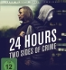 24 Hours - Two Sides of Crime (BD & DVD)